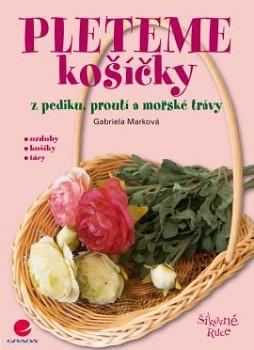 Marková, Gabriela: Pleteme košíčky