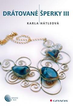Hátleová, Karla: Drátované šperky III