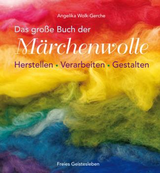 FG Wolk-Gerche, A.: Das große Buch der Märchenwolle