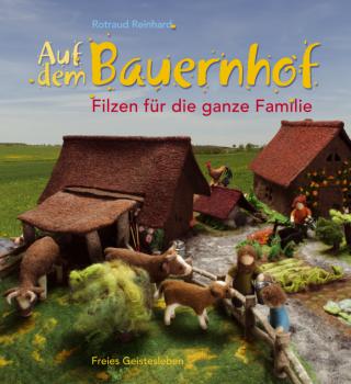 Reinhard, Rotraud: Auf dem Bauernhof