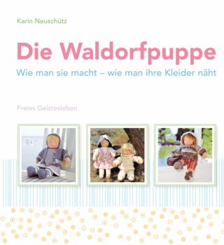 Neuschütz, Karin: Die Waldorfpuppe