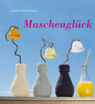 Wolk-Gerche, Angelika: Maschenglück