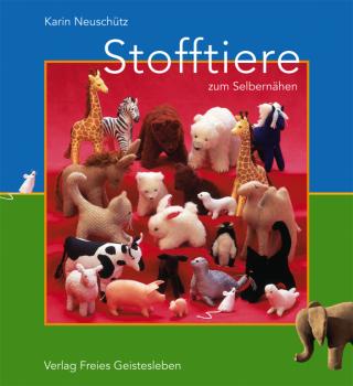 Neuschütz, Karin: Stofftiere zum Selbernähen