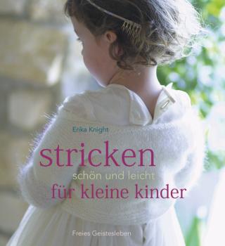 Knight, Erika: Stricken - schön und leicht für kleine Kinder