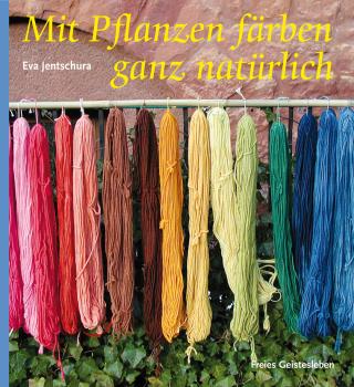 FG Jentschura, Eva: Mit Pflanzen färben – ganz natürlich
