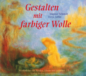 Jaffke, F., Schmidt, D.: Gestalten mit farbiger Wolle