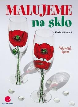 GRADA Hátleová, Karla: Malujeme na sklo
