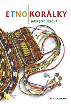 GRADA Jiroušková, Jana: Etnokorálky