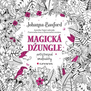 GRADA Basfordová, Johanna: Magická džungle - antistresové omalovánky