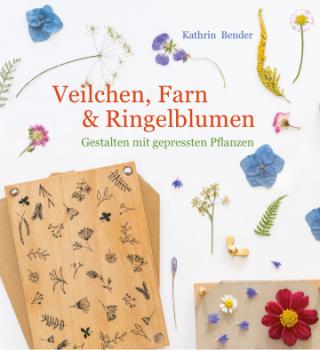FG Bender, Kathrin: Veilchen, Farn & Ringelblumen